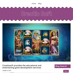 Creatiosoft provides the educational and entertaining game development services