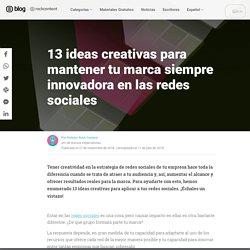 13 ideas creativas para redes sociales que tu marca podría aplicar