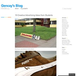 10 Creative Advertising Ideas from Students « Gencay's Blog