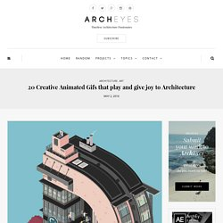 20 Creative Animated Gifs that play with Architecture