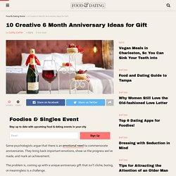Top 10 Creative 6 Month Anniversary Ideas