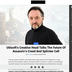 Ubisoft's Creative Head Talks The Future Of Assassin's Creed And Splinter Cell
