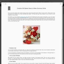 Creative Gift Basket Ideas to Make Someone Smile