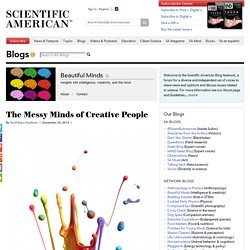 The Messy Minds of Creative People - Beautiful Minds - Scientific American Blog Network