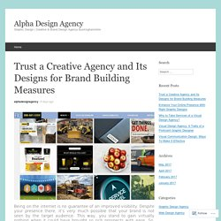 Trust a Creative Agency and Its Designs for Brand Building Measures