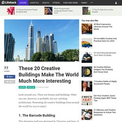 These 20 Creative Buildings Make The World Much More Interesting