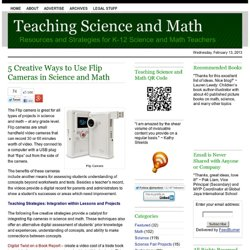 5 Creative Ways to Use Flip Cameras in Science and Math