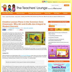 Creative Lesson Plans in the Common Core Classroom: Why Art and Crafts Are Integral to Student Success