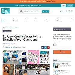 8 Super Creative Bitmoji Classroom Ideas for Teachers