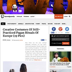 Creative Costumes of Still-Practiced Pagan Rituals of Europe (19 pics)