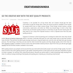 Go the creative way with the best quality products – creativehandsinindia