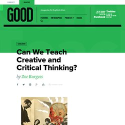 Can We Teach Creative and Critical Thinking? - Education