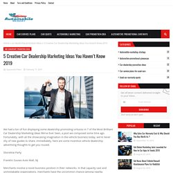 5 Creative Car Dealership Marketing Ideas You Haven't Know 2019