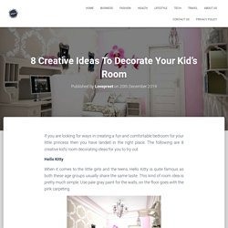 8 Creative Ideas To Decorate Your Kid's Room