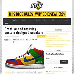 Creative and amusing custom designed sneakers & This Blog Rules | Why go...
