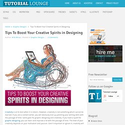 Tips To Boost Your Creative Spirits in Designing