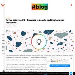 Revue créative #9 - Devenez le pro du multi-photo sur Facebook !