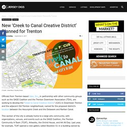 New 'Creek to Canal Creative District' Planned for Trenton