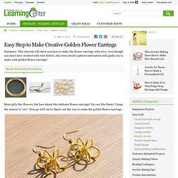 Easy Step to Make Creative Golden Flower Earrings
