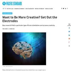 Want to Be More Creative? Get Out the Electrodes - Pacific Standard