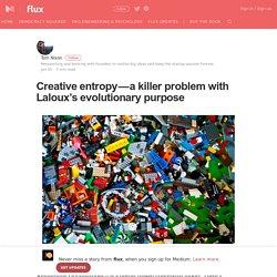Creative entropy — a killer problem with Laloux's evolutionary purpose