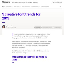 9 creative font trends for 2019 - 99designs