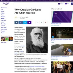 Why Creative Geniuses Are Often Neurotic
