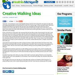 Creative Walking Ideas