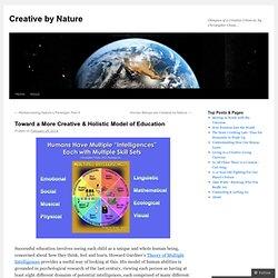 Toward a More Creative & Holistic Model of Education