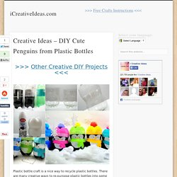 Creative Ideas - DIY Cute Penguins from Plastic Bottles
