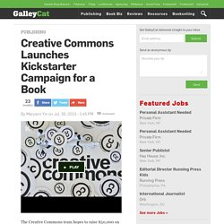 Creative Commons Launches Kickstarter Campaign for a Book