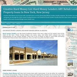 CreativeHard MoneyLLC Hard Money Lenders ARV Rehab Lending, Property loans In New York, New Jersey: OUR PRIVATE MONEY LENDING AND MONEY BROKER SERVING IN ARIZONA