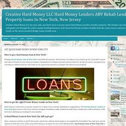 CreativeHard MoneyLLC Hard Money Lenders ARV Rehab Lending, Property loans In New York, New Jersey: GET QUICK HARD MONEY IN NEW YORK CITY