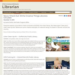 'Check Out' All the Creative Things Libraries Circulate