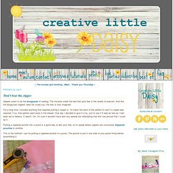 creative little daisy: Don't fear the zipper
