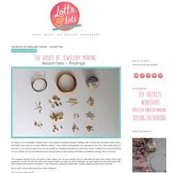 The basics of jewellery making - lesson two