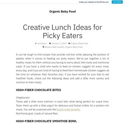 Creative Lunch Ideas for Picky Eaters