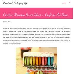 Creative Macaron Boxes Ideas – Craft an Art Piece