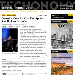 Detroit's Creative Corridor Sparks Small Manufacturing