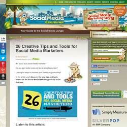 26 Creative Tips and Tools for Social Media Marketers Social Media Examiner