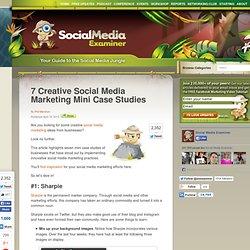 7 Creative Social Media Marketing Mini Case Studies
