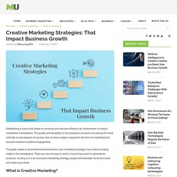 Creative Marketing Strategies: That Impact Business Growth
