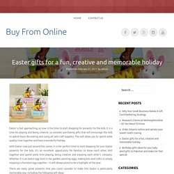 Easter gifts for a fun, creative and memorable holiday – Buy From Online