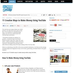 11 Creative Ways to Make Money Using YouTube