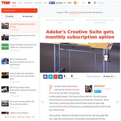 Adobe's Creative Suite gets monthly subscription option - TNW Apps