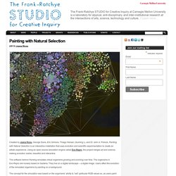 STUDIO for Creative Inquiry » Painting with Natural Selection