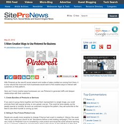 5 More Creative Ways to Use Pinterest for Business | SiteProNews: Webmaster News & Resources - Flock