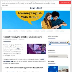 6 creative ways to practise English online