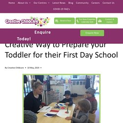 Creative Way to Prepare your Toddler for their First Day School