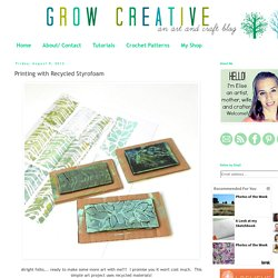 Grow Creative: Printing with Recycled Styrofoam